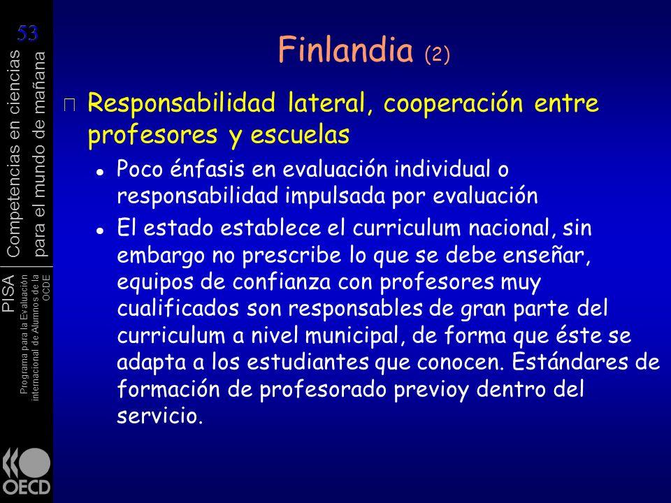 Finlandia (2) Responsabilidad lateral, cooperación entre profesores y escuelas.