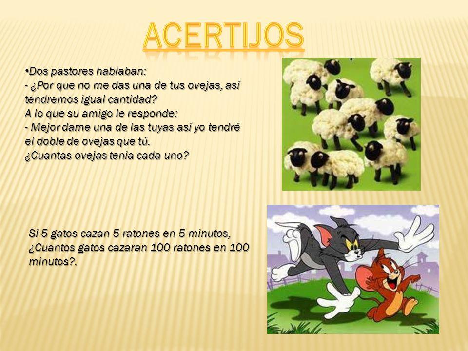 ACERTIJOS Dos pastores hablaban: