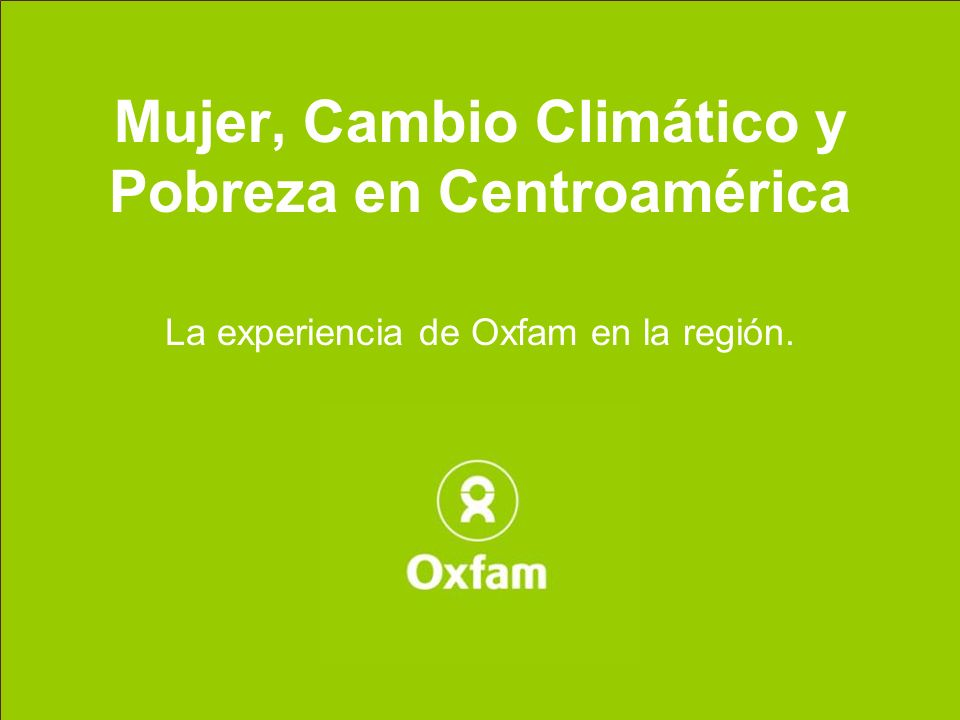 Mujer, Cambio Climático y Pobreza en Centroamérica