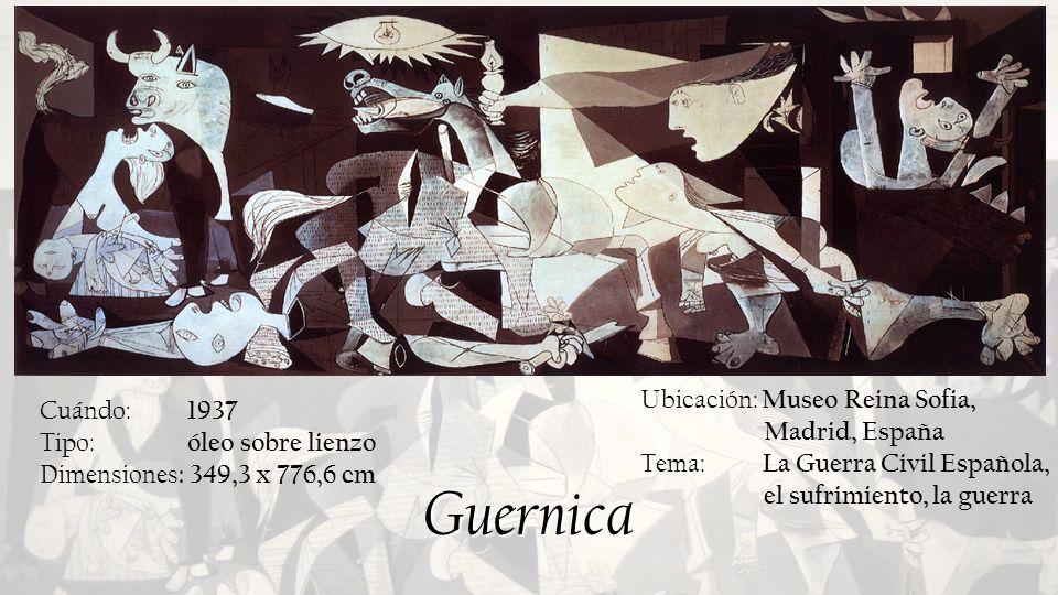 Guernica Ubicación: Museo Reina Sofia, Madrid, España Cuándo: 1937