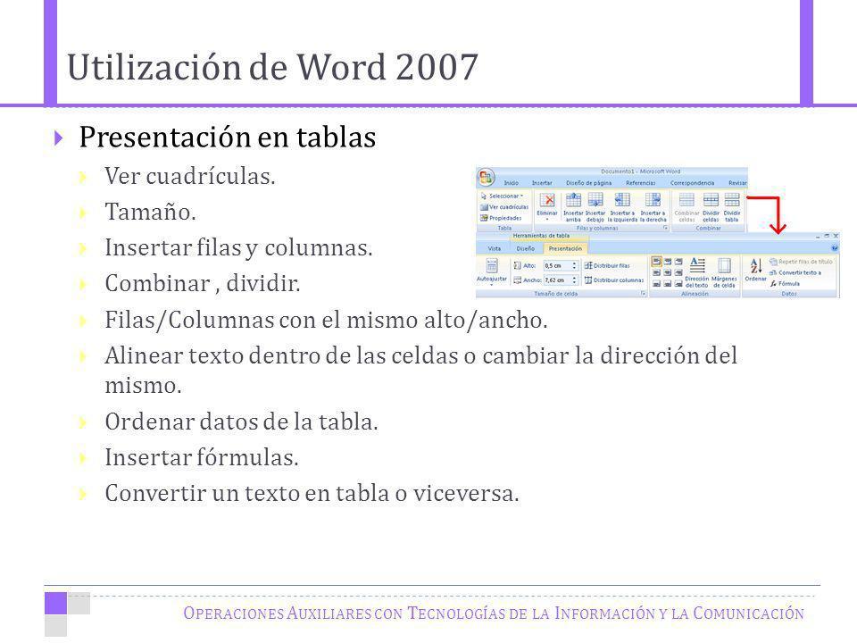 Utilización de Word 2007 Presentación en tablas Ver cuadrículas.