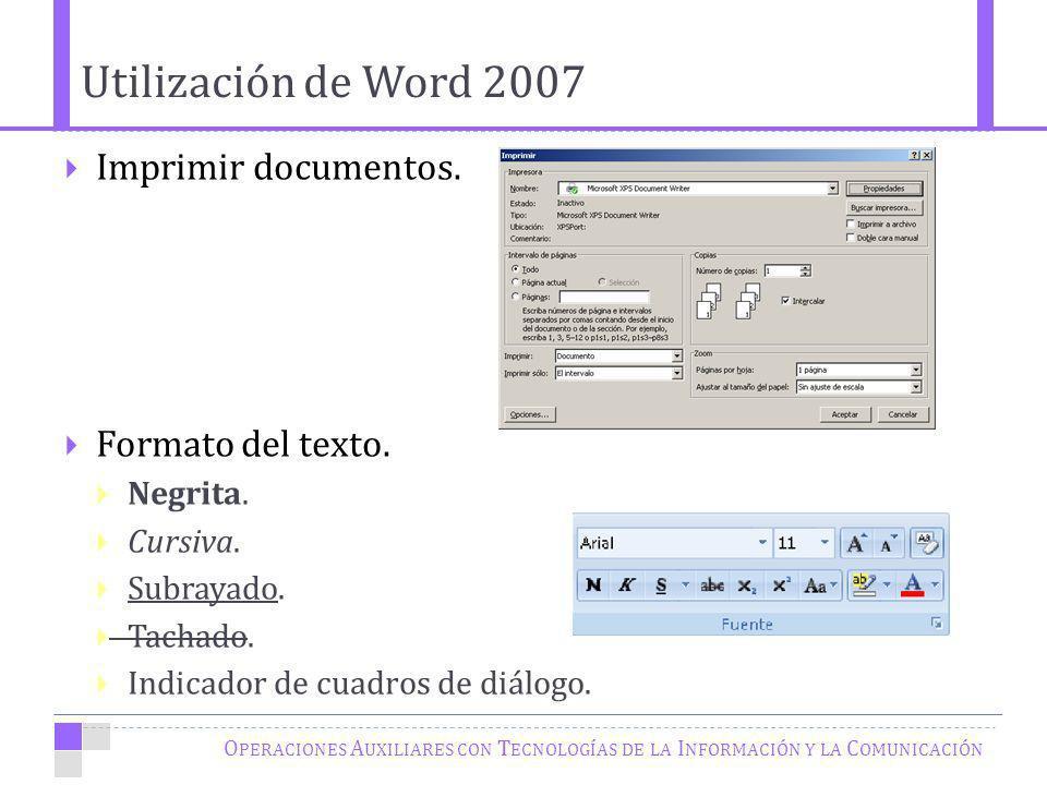 Utilización de Word 2007 Imprimir documentos. Formato del texto.