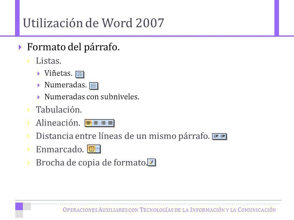 Utilización de Word 2007 Formato del párrafo. Listas. Tabulación.