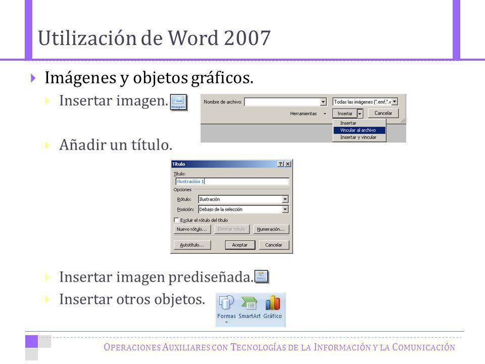 Utilización de Word 2007 Imágenes y objetos gráficos.