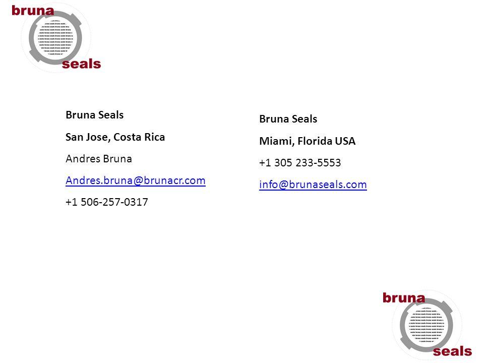 Bruna Seals San Jose, Costa Rica. Andres Bruna. Andres.bruna@brunacr.com. +1 506-257-0317. Bruna Seals.