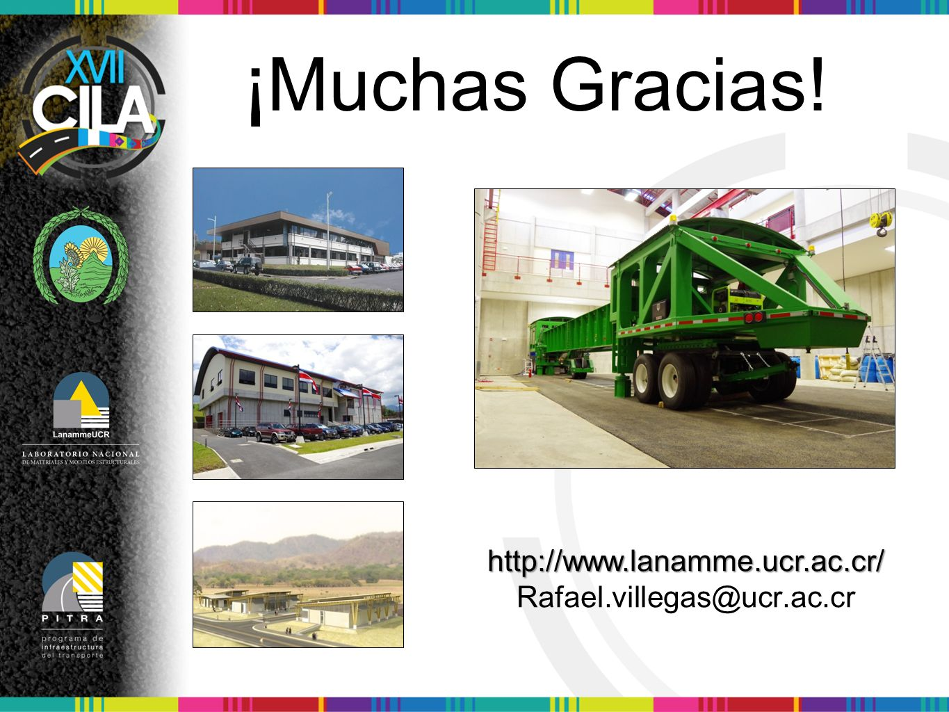 ¡Muchas Gracias! http://www.lanamme.ucr.ac.cr/