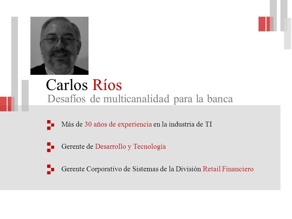 Carlos Ríos Desafíos de multicanalidad para la banca