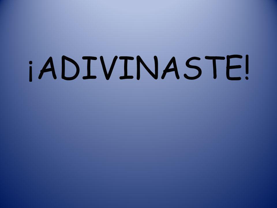 ¡ADIVINASTE!