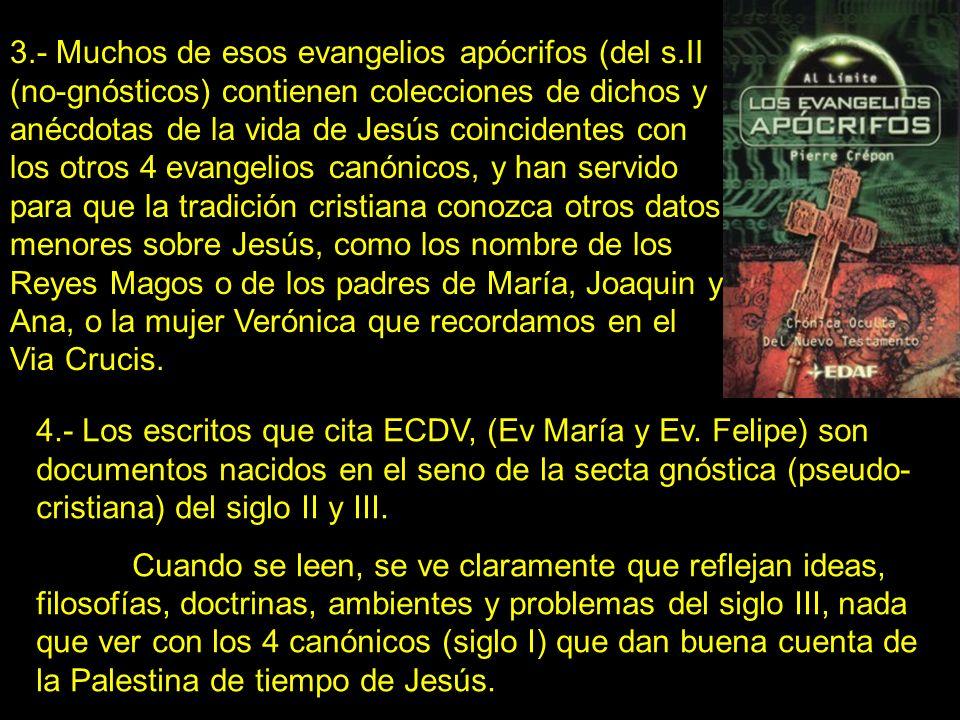 3. - Muchos de esos evangelios apócrifos (del s