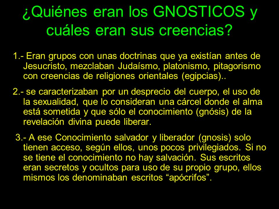 ¿Quiénes eran los GNOSTICOS y cuáles eran sus creencias