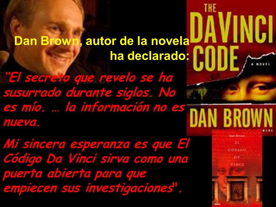 Dan Brown, autor de la novela ha declarado: