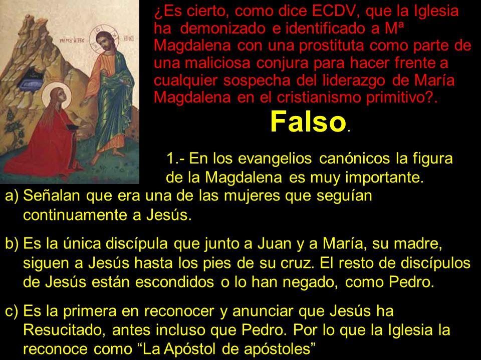¿Es cierto, como dice ECDV, que la Iglesia ha demonizado e identificado a Mª Magdalena con una prostituta como parte de una maliciosa conjura para hacer frente a cualquier sospecha del liderazgo de María Magdalena en el cristianismo primitivo .