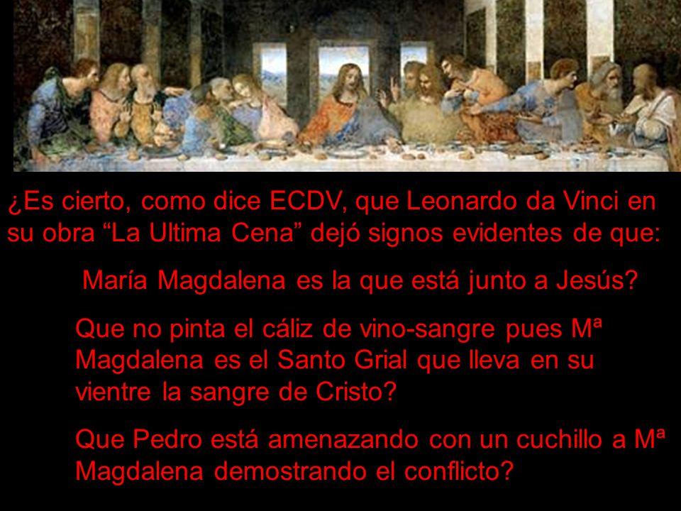 ¿Es cierto, como dice ECDV, que Leonardo da Vinci en su obra La Ultima Cena dejó signos evidentes de que: