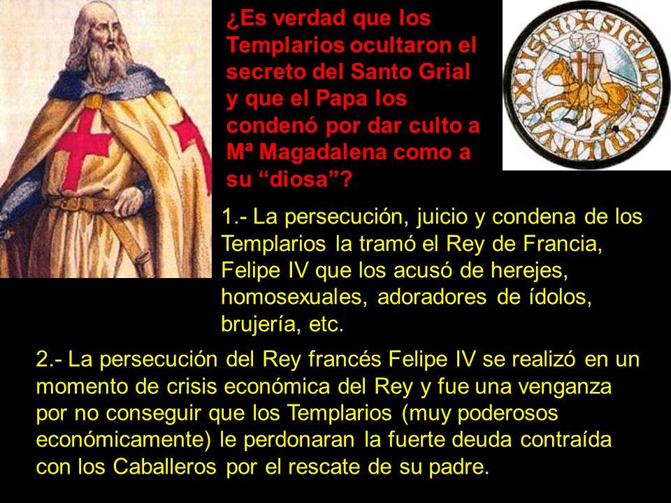 ¿Es verdad que los Templarios ocultaron el secreto del Santo Grial y que el Papa los condenó por dar culto a Mª Magadalena como a su diosa