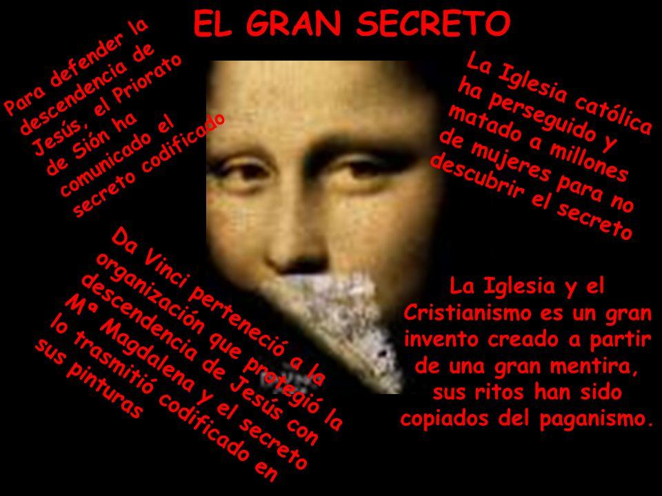 EL GRAN SECRETO Para defender la descendencia de Jesús, el Priorato de Sión ha comunicado el secreto codificado.