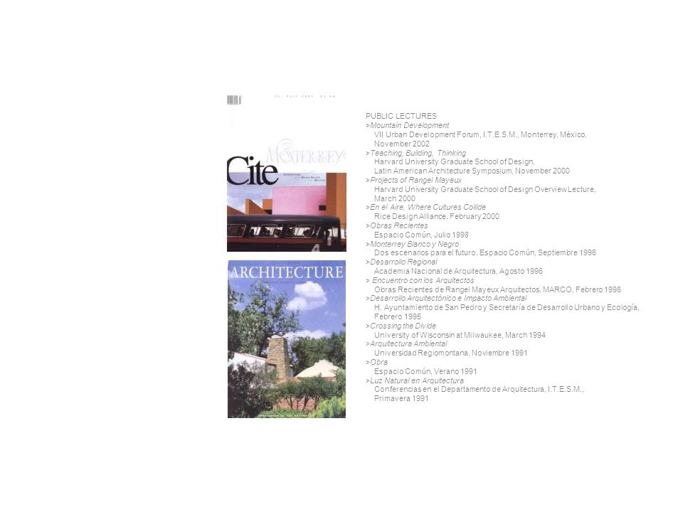 PUBLIC LECTURES >Mountain Development. VII Urban Development Forum, I.T.E.S.M., Monterrey, México,