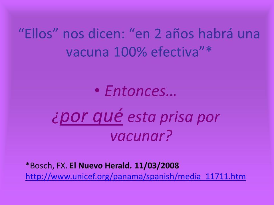 Ellos nos dicen: en 2 años habrá una vacuna 100% efectiva *
