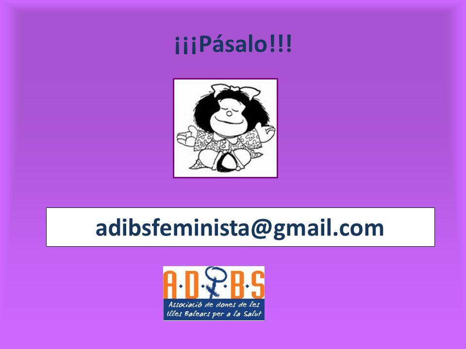 ¡¡¡Pásalo!!! adibsfeminista@gmail.com