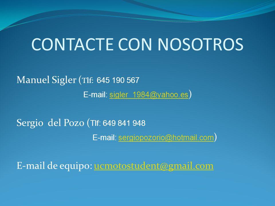 CONTACTE CON NOSOTROS Manuel Sigler (Tlf: 645 190 567