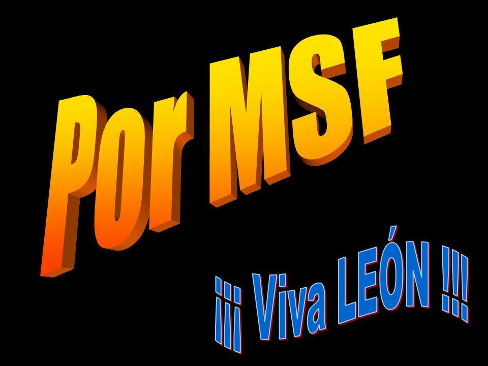 Por MSF ¡¡¡ Viva LEÓN !!!