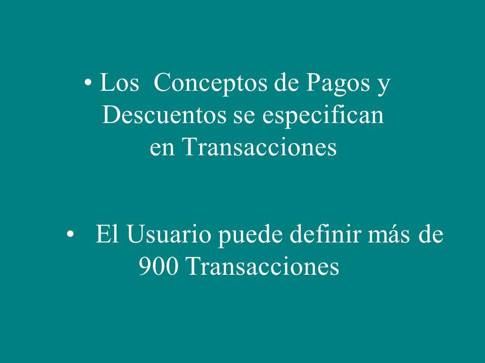 Los Conceptos de Pagos y Descuentos se especifican en Transacciones