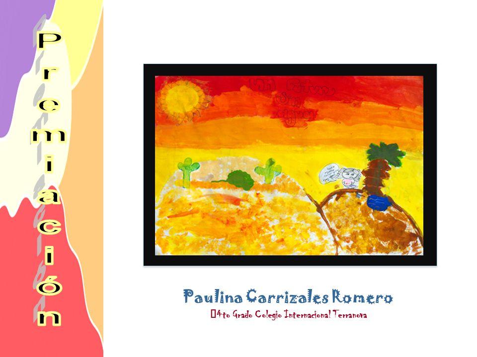 Paulina Carrizales Romero 4to Grado Colegio Internacional Terranova