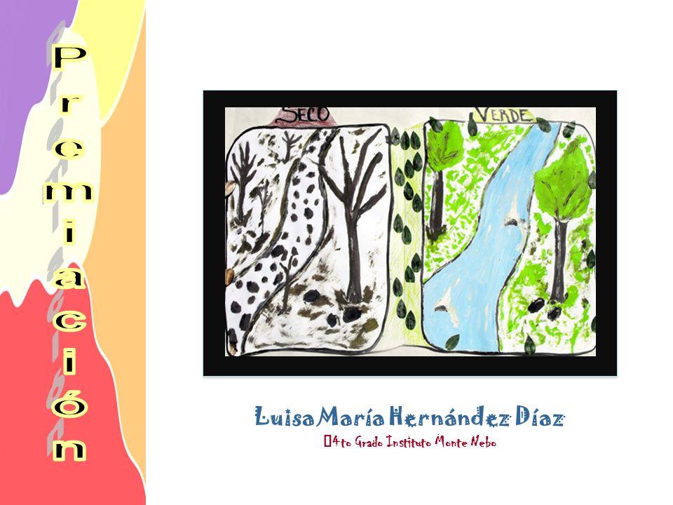 Luisa María Hernández Díaz 4to Grado Instituto Monte Nebo
