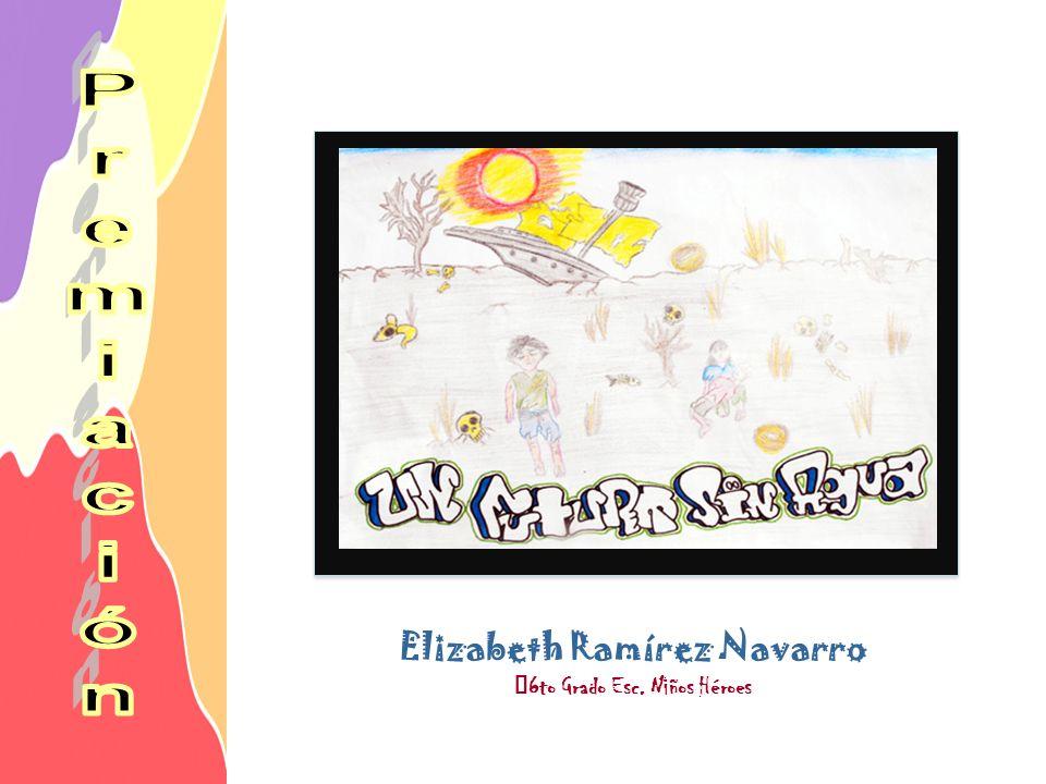 Elizabeth Ramírez Navarro 6to Grado Esc. Niños Héroes