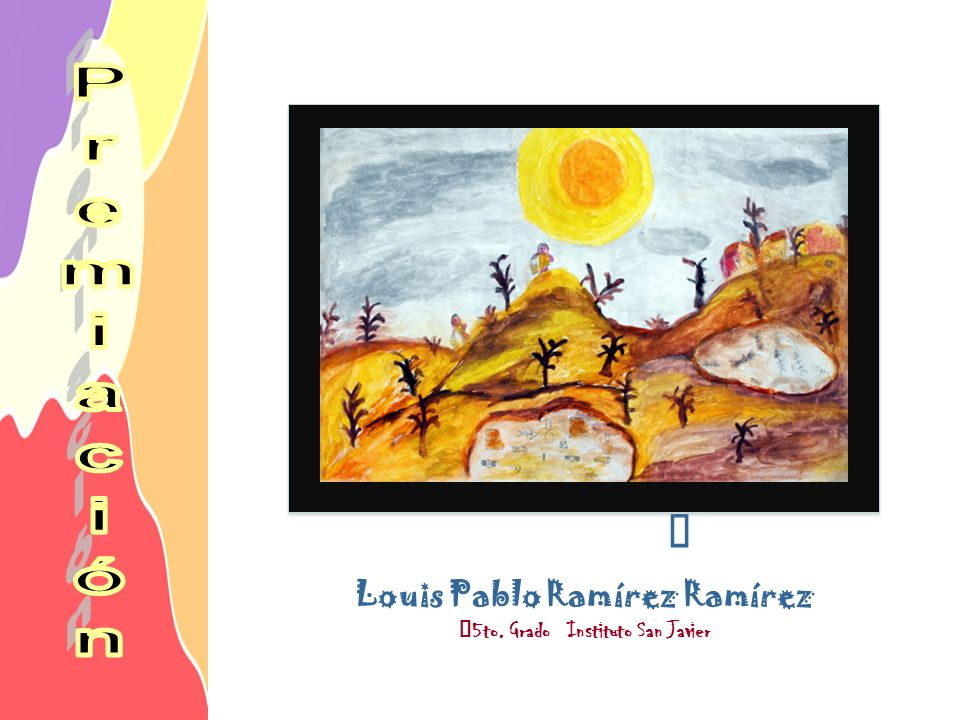 Louis Pablo Ramírez Ramírez 5to. Grado Instituto San Javier