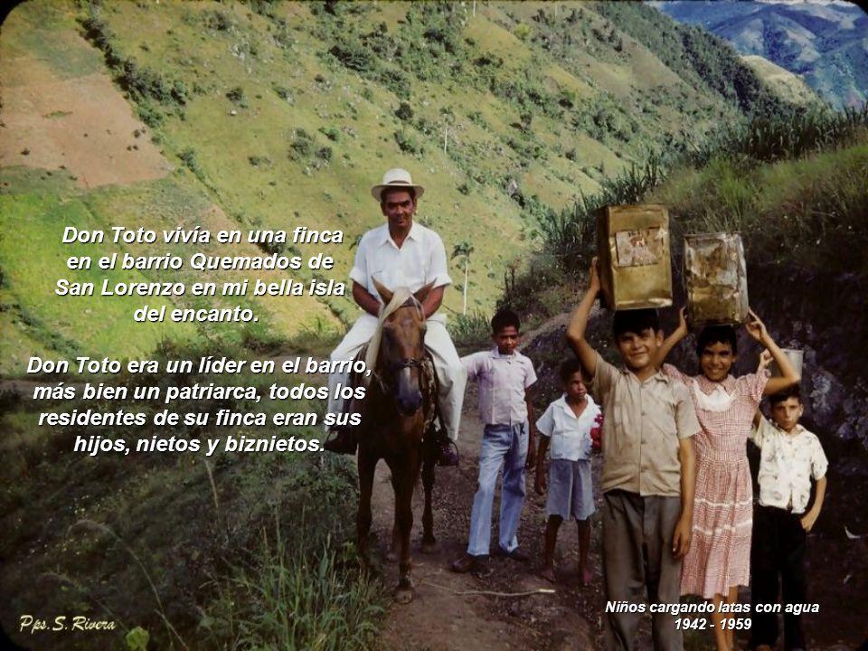 Don Toto vivía en una finca en el barrio Quemados de
