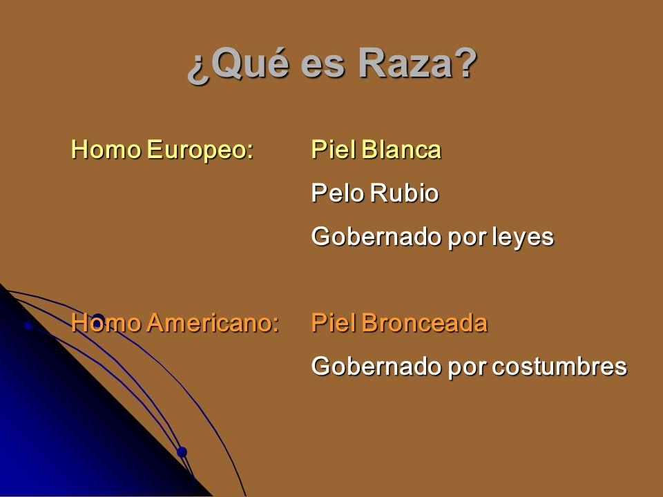 ¿Qué es Raza Homo Europeo: Piel Blanca Pelo Rubio Gobernado por leyes