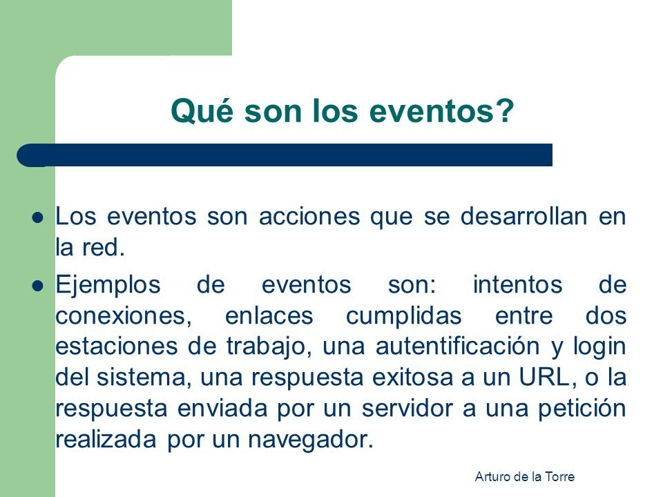 Qué son los eventos Los eventos son acciones que se desarrollan en la red.