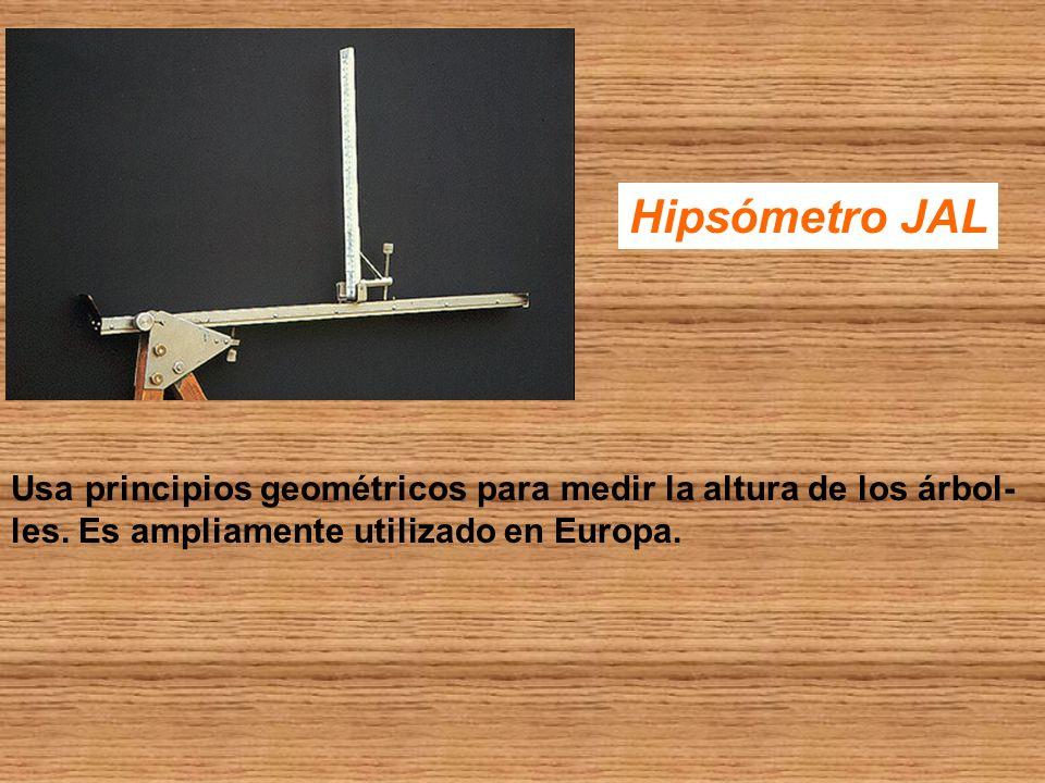 Hipsómetro JAL Usa principios geométricos para medir la altura de los árbol- les.