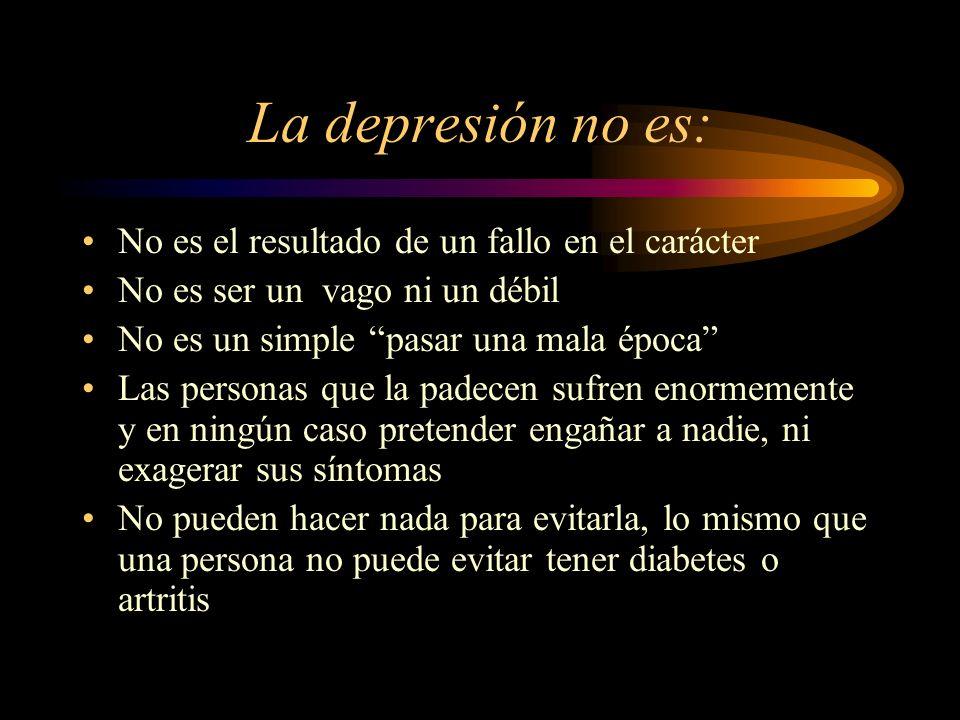 La depresión no es: No es el resultado de un fallo en el carácter