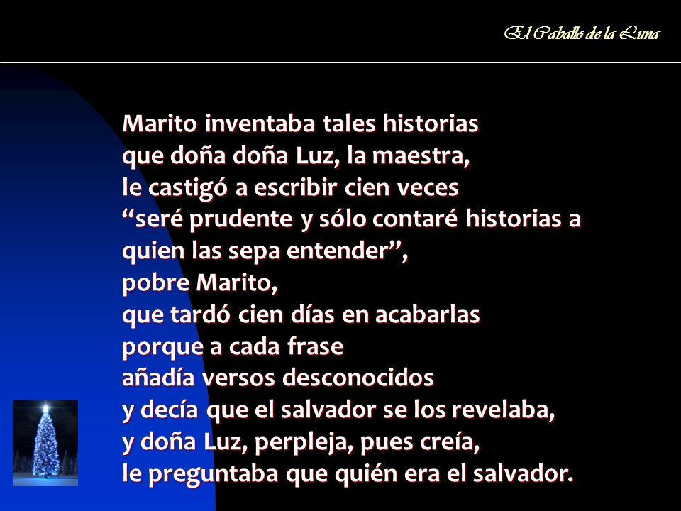 Marito inventaba tales historias que doña doña Luz, la maestra,