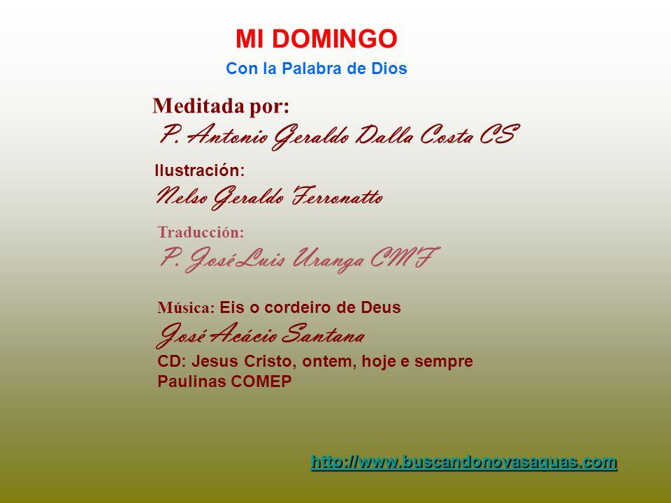P. José Luis Uranga CMF José Acácio Santana MI DOMINGO
