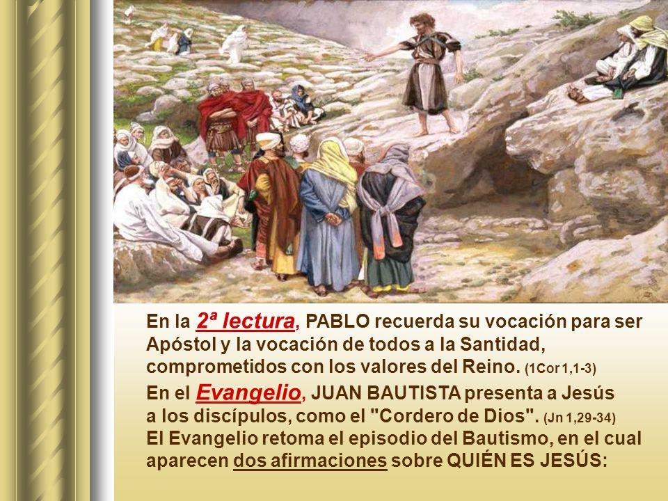 En la 2ª lectura, PABLO recuerda su vocación para ser Apóstol y la vocación de todos a la Santidad,
