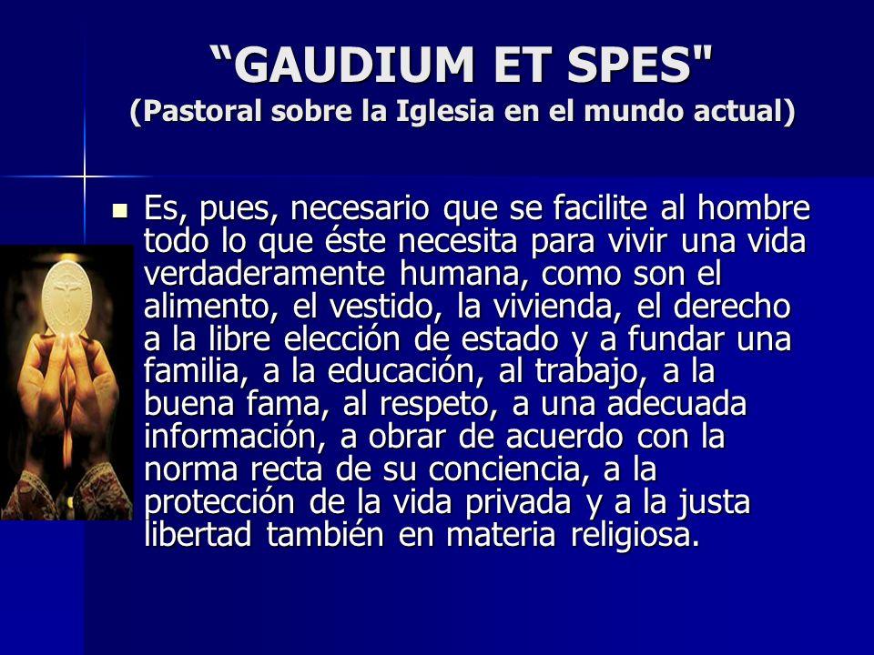 GAUDIUM ET SPES (Pastoral sobre la Iglesia en el mundo actual)