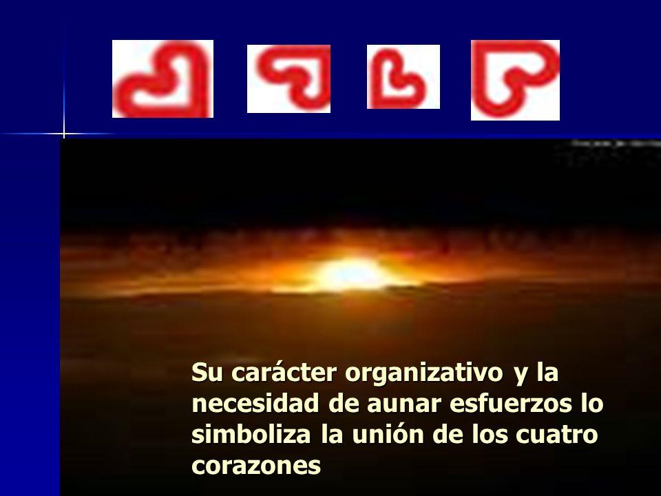 Su carácter organizativo y la necesidad de aunar esfuerzos lo simboliza la unión de los cuatro corazones