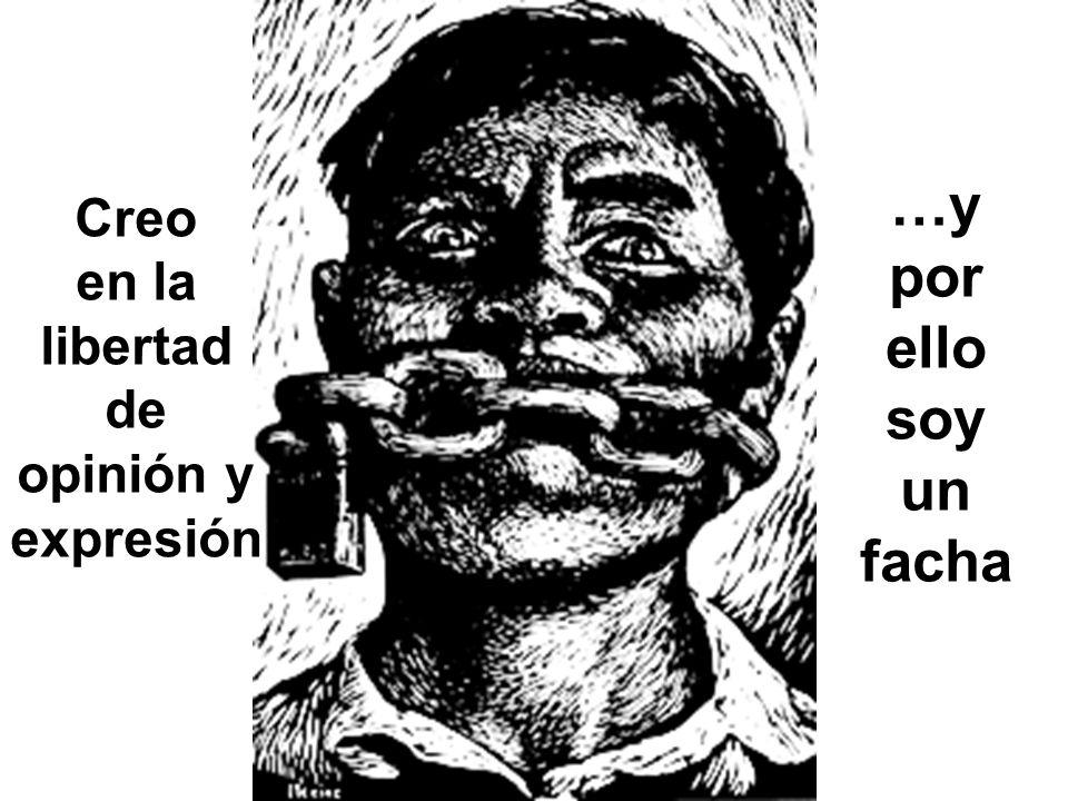 Creo en la libertad de opinión y expresión