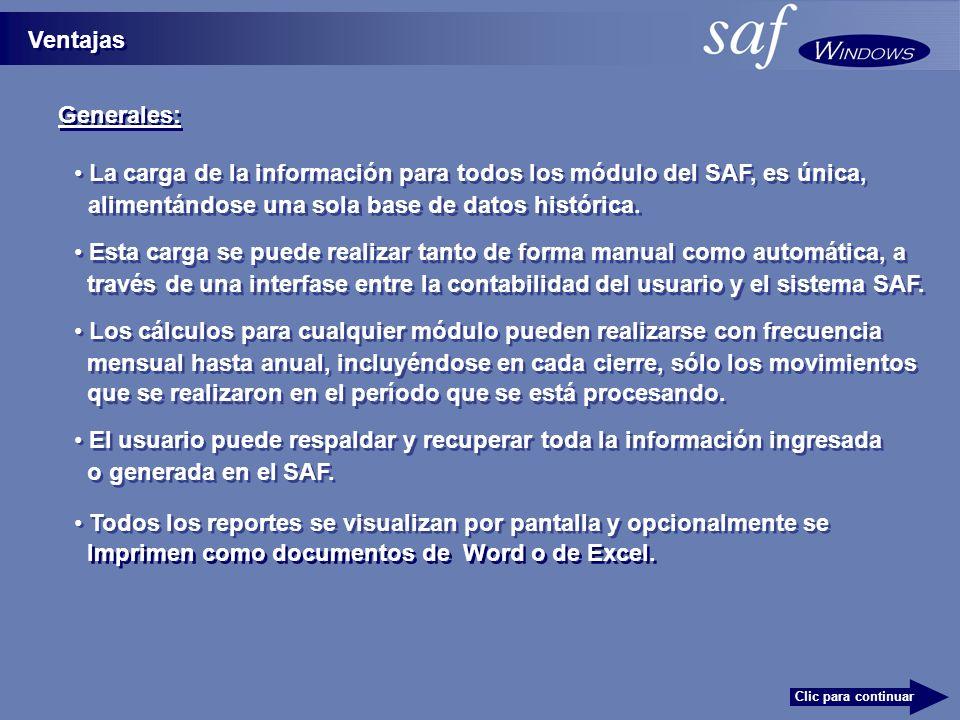 La carga de la información para todos los módulo del SAF, es única,