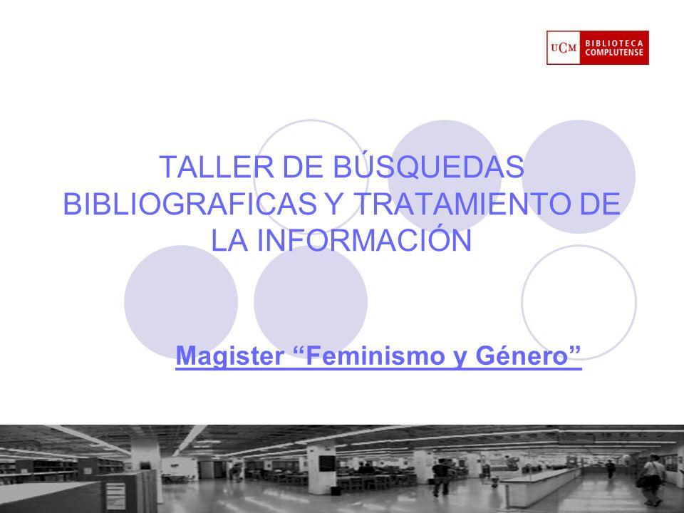 TALLER DE BÚSQUEDAS BIBLIOGRAFICAS Y TRATAMIENTO DE LA INFORMACIÓN