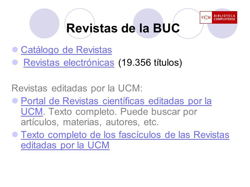 Revistas electrónicas (19.356 títulos) Revistas editadas por la UCM: