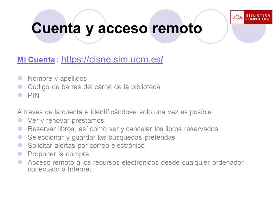 Cuenta y acceso remoto Mi Cuenta : https://cisne.sim.ucm.es/
