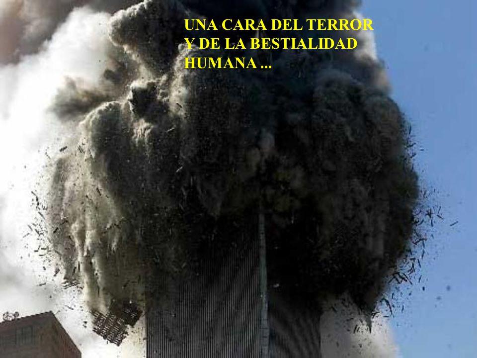 UNA CARA DEL TERROR Y DE LA BESTIALIDAD HUMANA ...