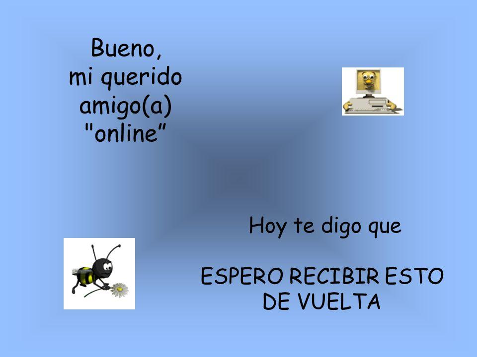 mi querido amigo(a) online