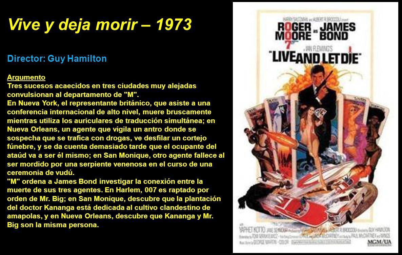 Vive y deja morir – 1973 Director: Guy Hamilton Argumento