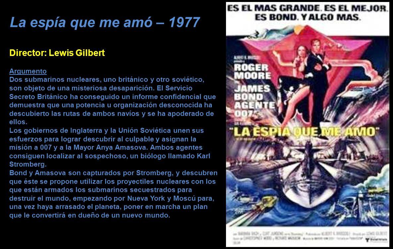 La espía que me amó – 1977 Director: Lewis Gilbert Argumento