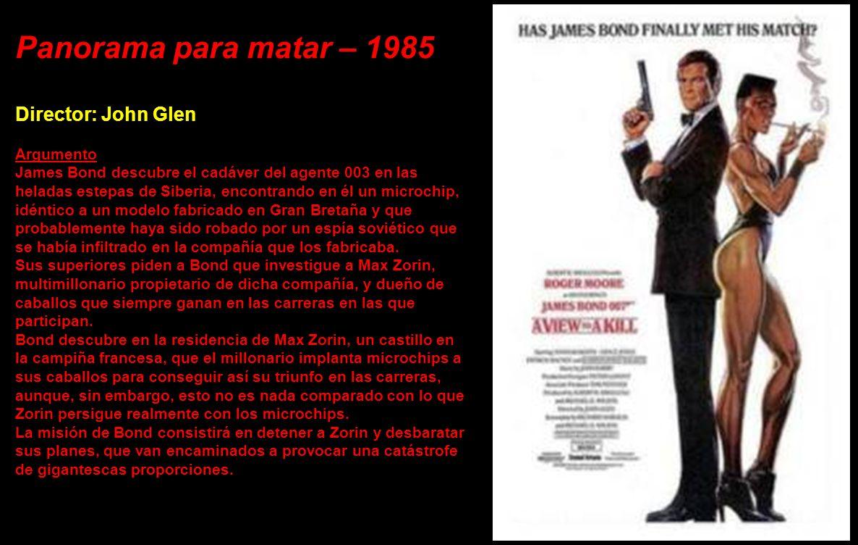 Panorama para matar – 1985 Director: John Glen Argumento