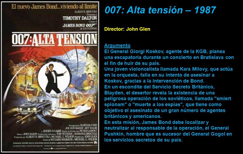 007: Alta tensión – 1987 Director: John Glen Argumento